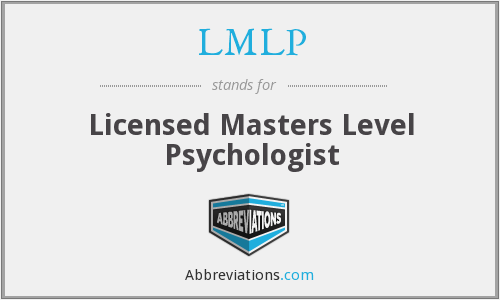 LMLP - Licensed Masters Level Psychologist