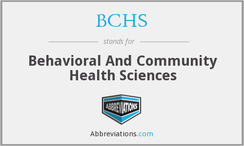 BCHS - Behavioral And Community Health Sciences
