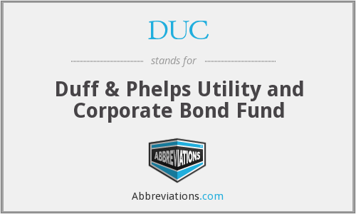 DUC - Duff & Phelps Utility and Corporate Bond Fund