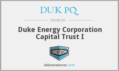 DUK PQ - Duke Energy Corporation Capital Trust I