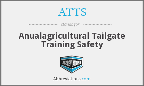 ATTS - Anualagricultural Tailgate Training Safety