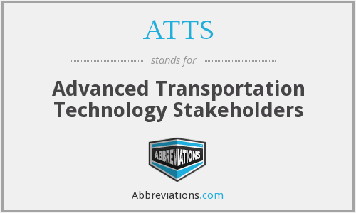 ATTS - Advanced Transportation Technology Stakeholders