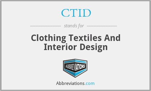 CTID - Clothing Textiles And Interior Design
