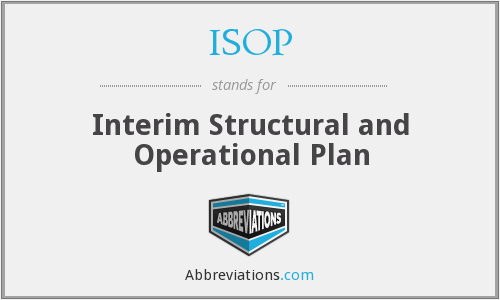 ISOP - Interim Structural and Operational Plan