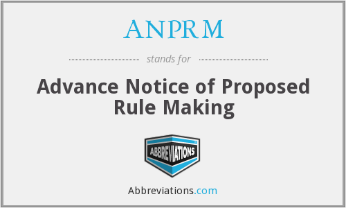 ANPRM - Advance Notice of Proposed Rule Making