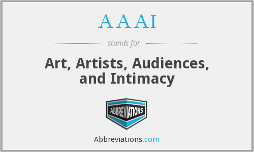 AAAI - Art, Artists, Audiences, and Intimacy