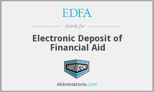 EDFA - Electronic Deposit of Financial Aid