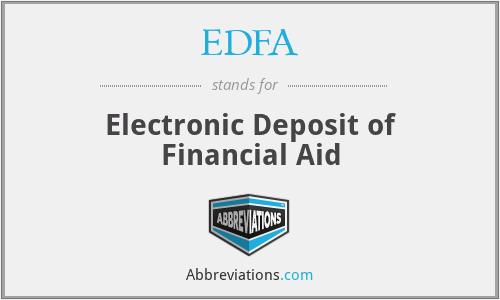 EDFA - Electronic Deposit of Financial Aid