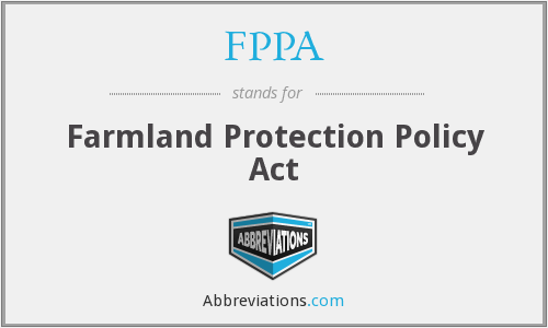 FPPA - Farmland Protection Policy Act