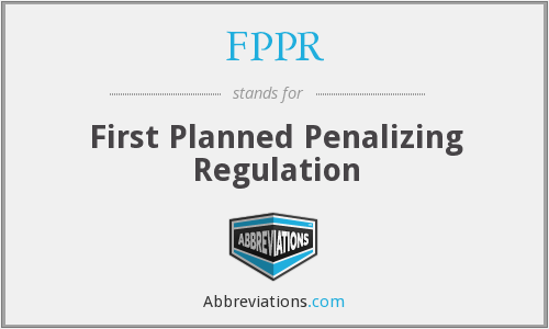 FPPR - First Planned Penalizing Regulation