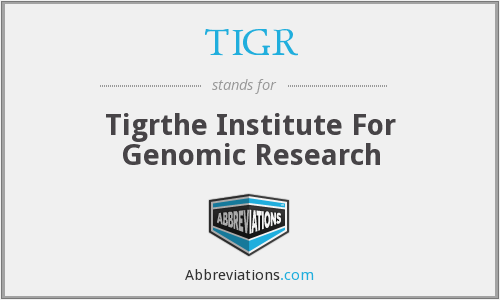 TIGR - Tigrthe Institute For Genomic Research