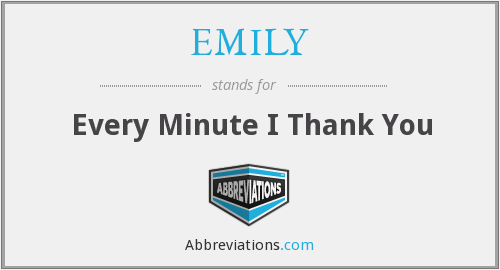 EMILY - Every Minute I Thank You
