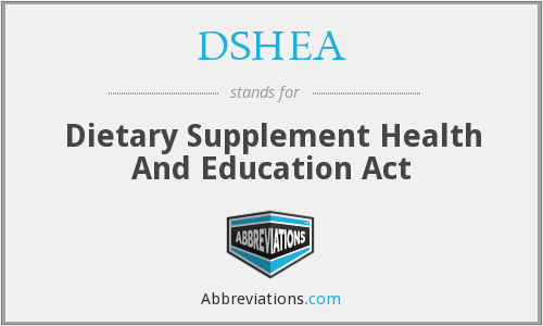DSHEA - Dietary Supplement Health And Education Act Of