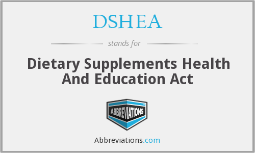 DSHEA - Dietary Supplements Health And Education Act Of