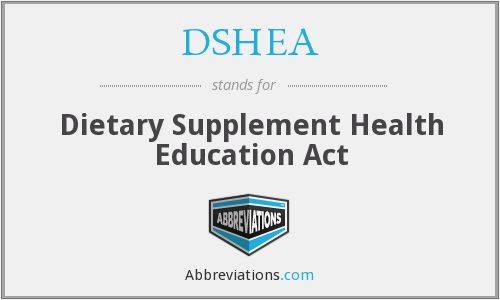 DSHEA - Dietary Supplement Health Education Act