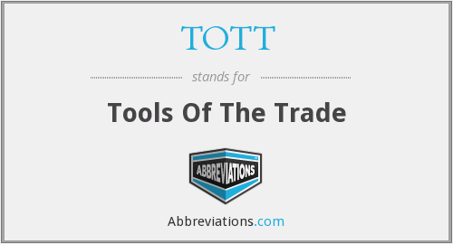 TOTT - Tools Of The Trade