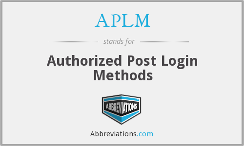 APLM - Authorized Post Login Methods