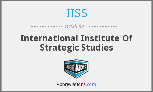 IISS - International Institute Of Strategic Studies