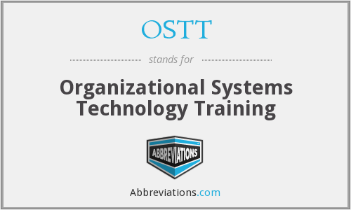 What does OSTT stand for?
