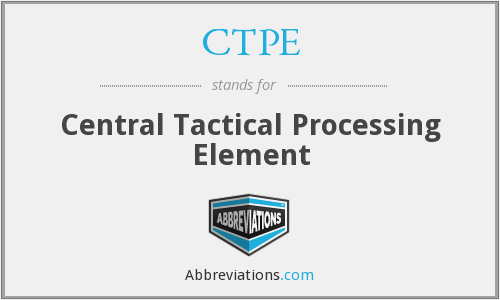 CTPE - Central Tactical Processing Element