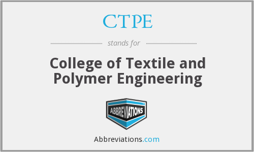 CTPE - College of Textile and Polymer Engineering