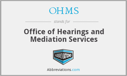 OHMS - Office of Hearings and Mediation Services