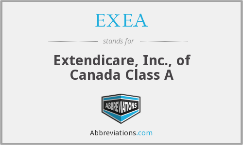 EXEA - Extendicare, Inc., of Canada Class A