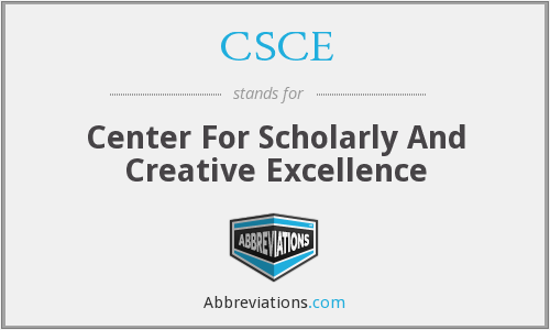 CSCE - Center For Scholarly And Creative Excellence