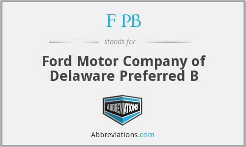 F PB - Ford Motor Company of Delaware Preferred B