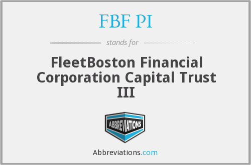 FBF PI - FleetBoston Financial Corporation Capital Trust III