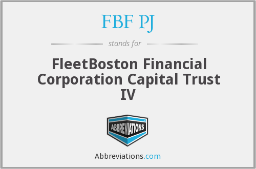 FBF PJ - FleetBoston Financial Corporation Capital Trust IV