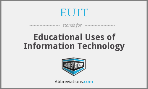 EUIT - Educational Uses of Information Technology
