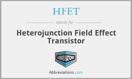 HFET - Heterojunction Field Effect Transistor