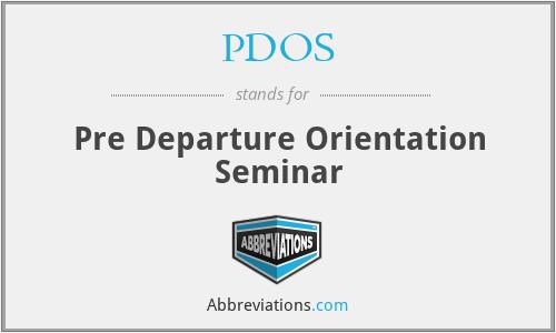 PDOS - Pre Departure Orientation Seminar