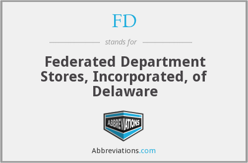 FD - Federated Department Stores, Inc., of Delaware