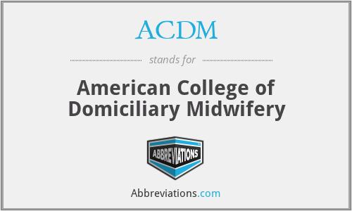ACDM - American College of Domiciliary Midwifery