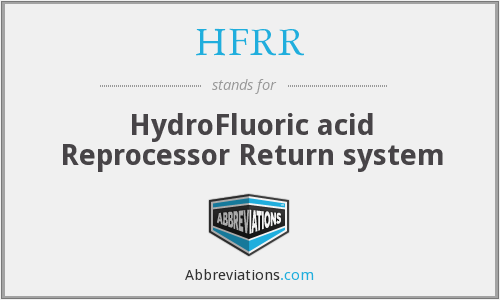 HFRR - HydroFluoric acid Reprocessor Return system