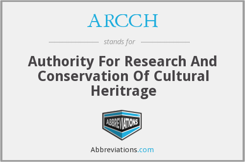 ARCCH - Authority For Research And Conservation Of Cultural Heritrage