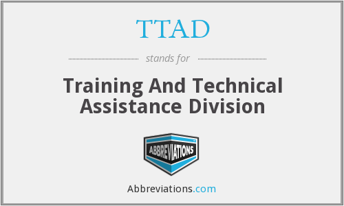 TTAD - Training And Technical Assistance Division