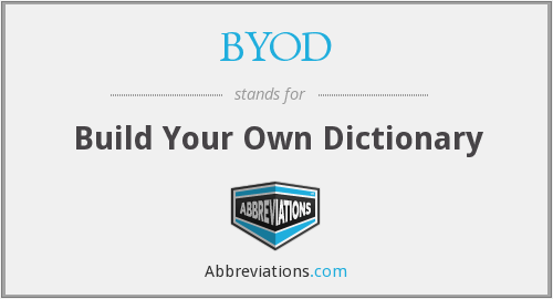 BYOD - Build Your Own Dictionary