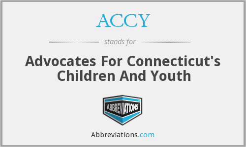 ACCY - Advocates For Connecticut's Children And Youth