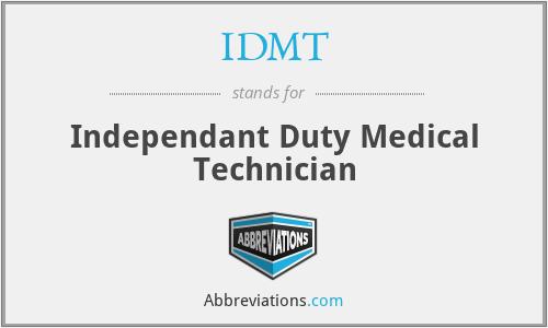 IDMT - Independant Duty Medical Technician