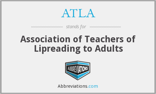 ATLA - Association of Teachers of Lipreading to Adults