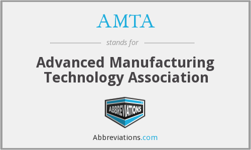 AMTA - Advanced Manufacturing Technology Association