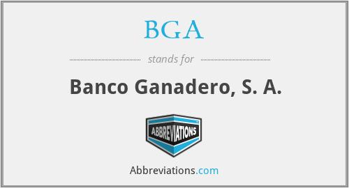BGA - Banco Ganadero, S. A.