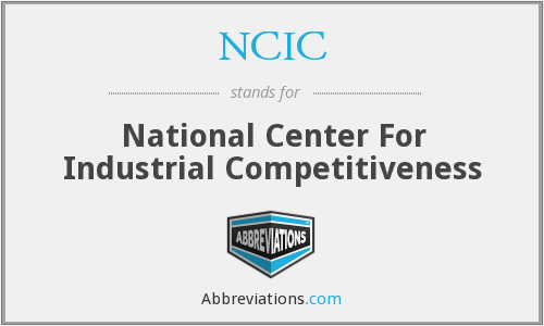 NCIC - National Center For Industrial Competitiveness