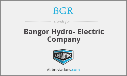 BGR - Bangor Hydro- Electric Company