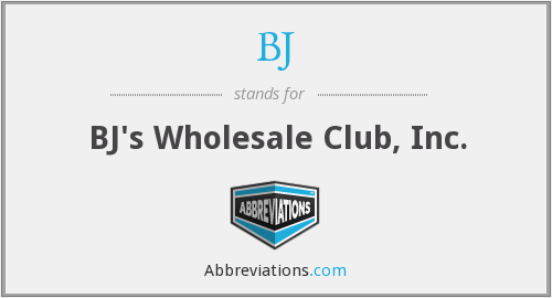 BJ - BJ's Wholesale Club, Inc.