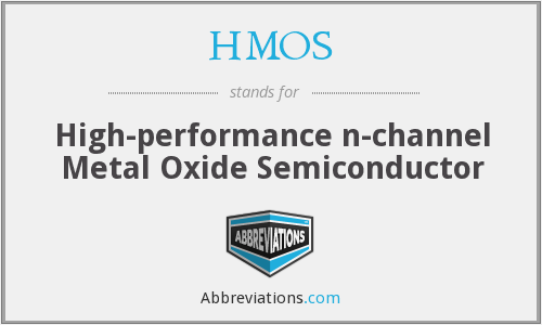 HMOS - High-performance n-channel Metal Oxide Semiconductor