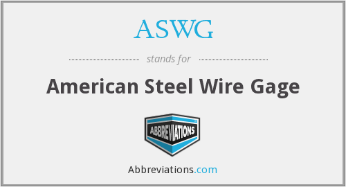 ASWG - American Steel Wire Gage